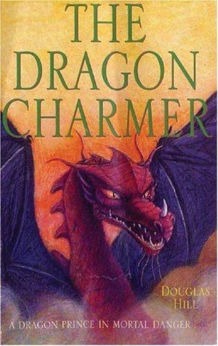 The Dragon Charmer Douglas Arthur Hill