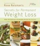 Rose Reismans Secrets for Permanent Weight Loss: With 150 Delicious and Healthy Recipes for Success  by  Rose Reisman