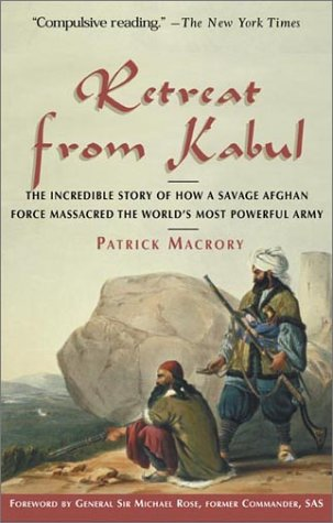 Retreat from Kabul: The Catastrophic British Defeat in Afghanistan, 1842  by  Patrick Macrory