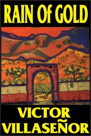 Rain Of Gold   Part 1 Of 2 Victor Villaseñor
