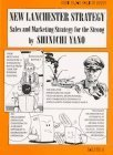 New Lanchester Strategy.  Sales and Marketing Strategy for the Strong  by  Shinichi Yano