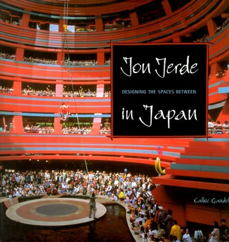 Jon Jerde in Japan: Designing the Spaces Between Cathie Gandel