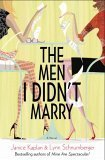 The Men I Didnt Marry  by  Janice Kaplan