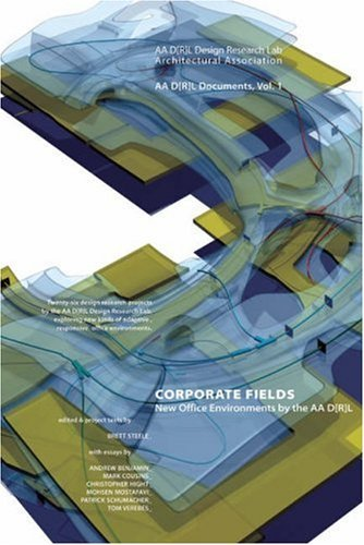 Corporate Fields: Office Projects By The D[R]L Design Research Lab Brett Steele
