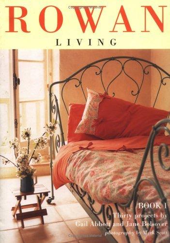Rowan Living: Thirty Projects  by  Gail Abbott