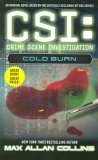Cold Burn (CSI: Crime Scene Investigation, #3) Max Allan Collins
