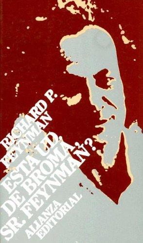 Esta Ud. de Broma, Sr. Feynman?  by  Richard Feynman