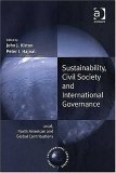 Sustainability, Civil Society, and International Governance: Local, North American and Global Contributions John J. Kirton