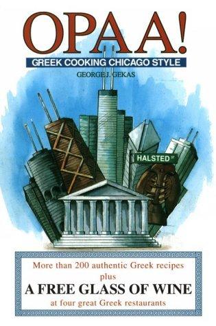 Opaagreek Cooking Chicago Sty  by  George J. Gekas