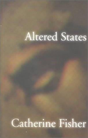 Altered States Catherine Fisher