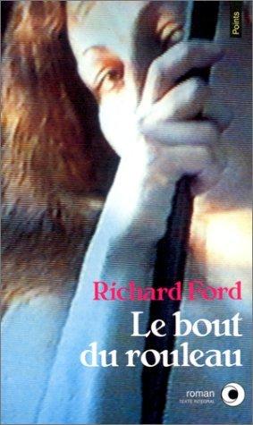 Le Bout du rouleau Richard Ford