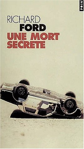 Une mort secrète  by  Richard Ford