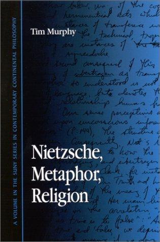 Nietzsche Metaphor Religion  by  Tim Murphy