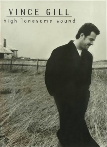 High Lonesome Sound  by  Vince Gill