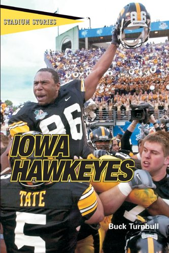 Stadium Stories: Iowa Hawkeyes  by  John E. Buck Turnbull