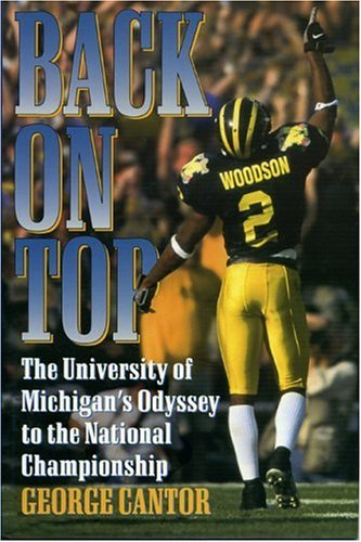 Back on Top: The University of Michigans Odyssey to the National Championship George Cantor