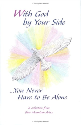 With God  by  Your Side...You Never Have to Be Alone: A Blue Mountain Arts Collection by Gary Morris