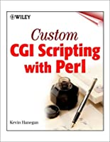 Custom CGI Scripting with Perl Kevin Hanegan