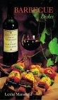 Barbecue Dishes (Recipes from the Vineyards of Northern California)  by  Leslie Mansfield
