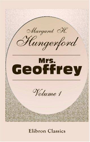 Mrs. Geoffrey: Volume 1  by  Margaret Wolfe Hungerford