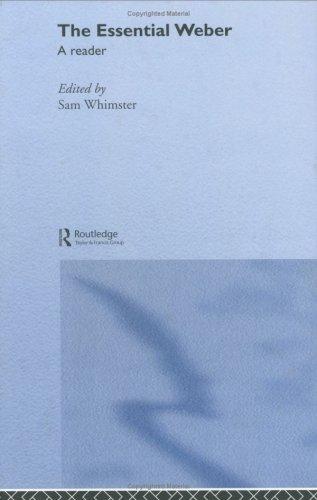 Essential Weber: A Reader Max Weber