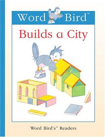 Word Bird Builds A City Jane Belk Moncure