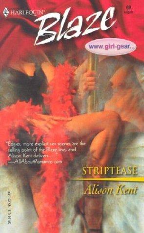 Striptease (Harlequin Blaze, #99)  by  Alison Kent