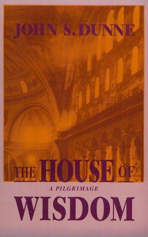 House Of Wisdom: Theology  by  John S. Dunne