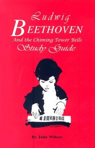 Ludwig Beethoven and the Chiming Tower Bells Judy Wilcox