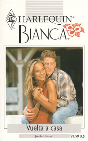 Vuelta A Casa (Return To Home) (Bianca, 217) Janelle Denison