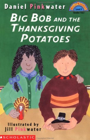 Big Bob and the Thanksgiving Potato  by  Daniel Pinkwater