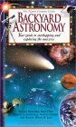 Backyard Astronomy: Your Guide to Starhopping and Exploring the Universe  by  Time-Life Books