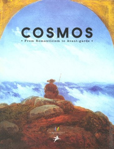Cosmos: From Romanticism to Avant-Garde, 1801-2001  by  Jean Clair