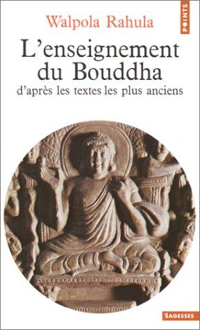 LEnseignement du Bouddha daprès les textes les plus anciens Walpola Rahula