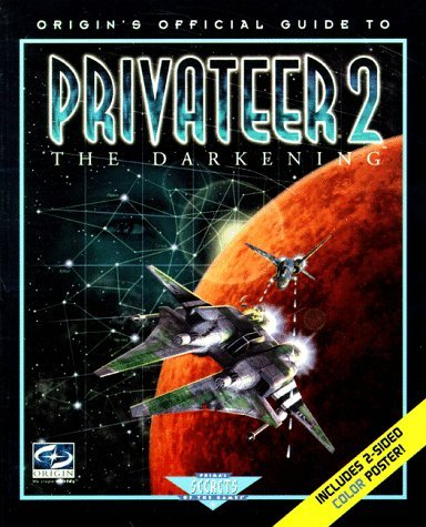 Privateer 2: The Darkening: Origins Official Guide to...  by  Origin *Special*
