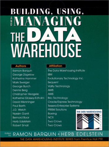 Building, Using and Managing the Data Warehouse Ramón C. Barquín