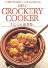 New Crockery Cooker Cook Book  by  Better Homes and Gardens