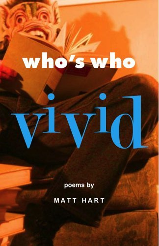 Whos Who Vivid  by  Matt Hart