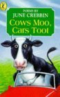 Cows Moo, Cars Toot: Poems About Town and Country June Crebbin