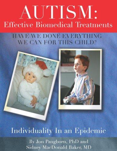 Autism: Effective Biomedical Treatments  by  Jon B. Pangborn