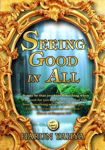 Seeing Good In All Harun Yahya