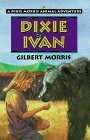 Dixie and Ivan  by  Gilbert Morris
