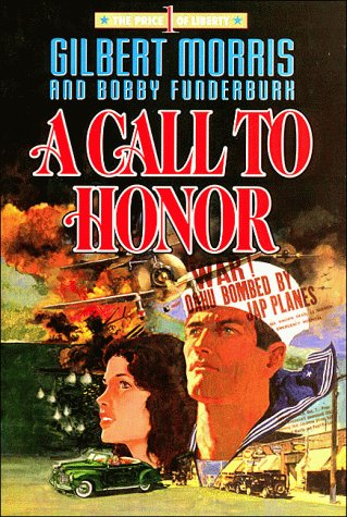 A Call to Honor  by  Gilbert Morris