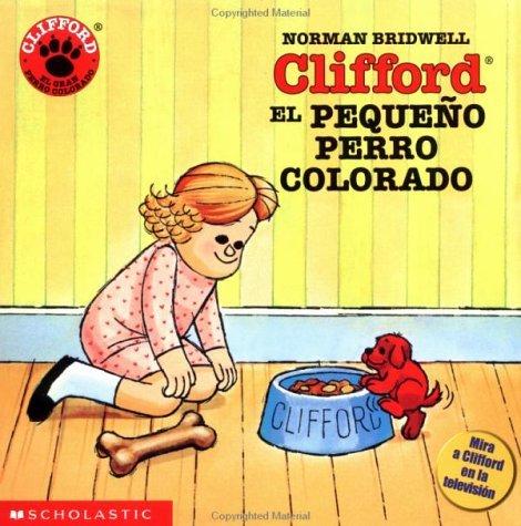 Clifford The Small Red Puppy (cliff Ord, El Pequeno Perro Colorado) Norman Bridwell