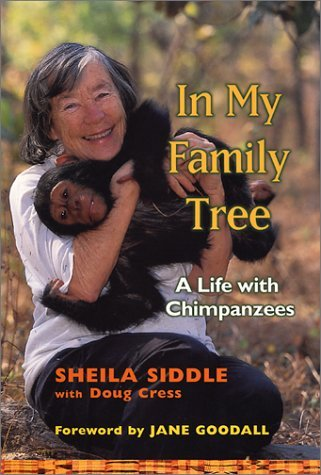 In My Family Tree: A Life with Chimpanzees  by  Sheila Siddle