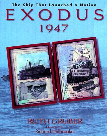 Exodus 1947: The Ship That Launched a Nation  by  Ruth Gruber