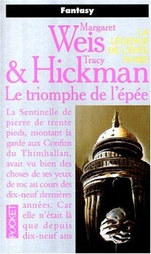 La Légende De Lépée Noire. 3, Le Triomphe De Lépée  by  Margaret Weis