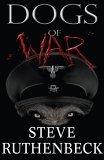Dogs of War Steve Ruthenbeck