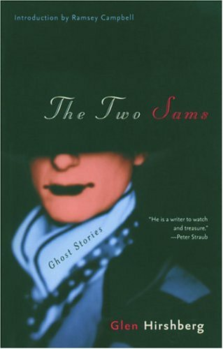 The Two Sams: Ghost Stories  by  Glen Hirshberg