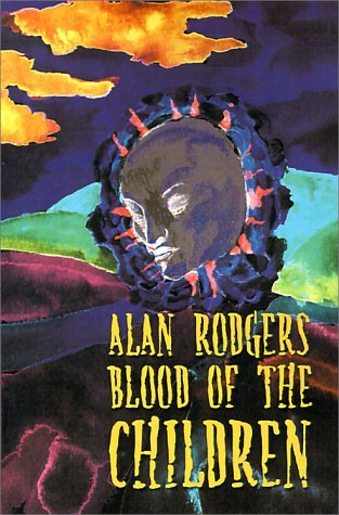Blood of the Children  by  Alan Rodgers